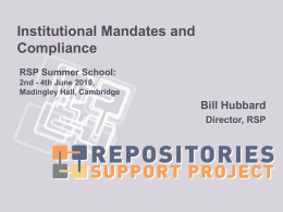 Institutional Mandates and Compliance RSP Summer School: 2nd - 4th June 2010, Madingley Hall, Cambridge  Bill Hubbard Director, RSP.
