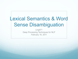 Lexical Semantics & Word Sense Disambiguation Ling571 Deep Processing Techniques for NLP February 16, 2011