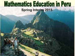 Spring Interim 2015 Itinerary Overview  Four days of class at UW Oshkosh (May 18-21).  Three week trip to Peru (May.