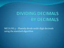 MCC6.NS.3 – Fluently divide multi-digit decimals using the standard algorithm. Are the following fractions in each string equal to one another? Explain why.