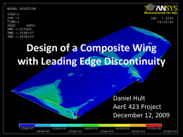 Design of a Composite Wing with Leading Edge Discontinuity Daniel Hult AerE 423 Project December 12, 2009