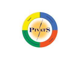 WHAT IS PIVATS? • A school-based assessment instrument based on the performance criteria published by the DfES and QCA known as the P scales.