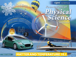 MATTER AND TEMPERATURE 10.1 Chapter Ten: Matter and Temperature 10.1 The Nature of Matter 10.2 Temperature 10.3 The Phases of Matter.