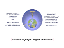 Official Languages: English and French International Civil Aviation Organization (ICAO) recognizes the Academy as an International Non-Government Association.