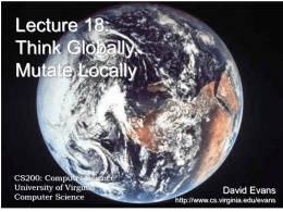 Lecture 18: Think Globally, Mutate Locally  CS200: Computer Science University of Virginia Computer Science  David Evans http://www.cs.virginia.edu/evans.
