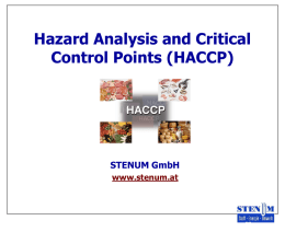 Hazard Analysis and Critical Control Points (HACCP)  STENUM GmbH www.stenum.at Slides  12 – HACCP  What is HACCP?  Problems  Foodborne diseases  Market access – importance of.