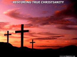 RESTORING TRUE CHRISTIANITY 2 Timothy 1:13 Hold fast the pattern of sound words which you have heard from me, in faith and.