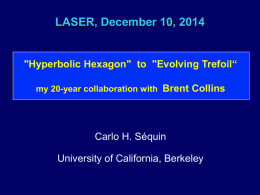 "LASER, December 10, 2014  ""Hyperbolic Hexagon"" to ""Evolving Trefoil"" my 20-year collaboration with Brent Collins  Carlo H."