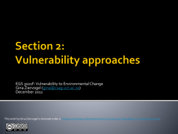 EGS 3021F: Vulnerability to Environmental Change Gina Ziervogel (gina@csag.uct.ac.za) December 2011  This work by Gina Ziervogel is licensed under a Creative Commons Attribution-NonCommercial-ShareAlike.