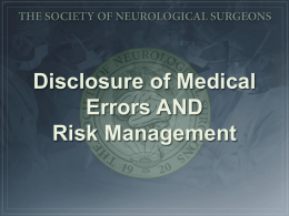 Disclosure of Medical Errors AND Risk Management No one makes an error on purpose Everyone makes mistakes every day No one admits an error.