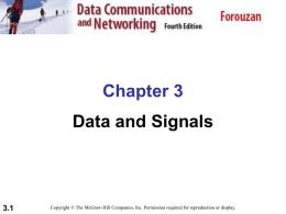 Chapter 3 Data and Signals  3.1  Copyright © The McGraw-Hill Companies, Inc. Permission required for reproduction or display.
