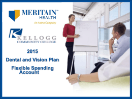 Dental and Vision Plan Flexible Spending Account Dental Benefits BENEFIT BENEFIT DESCRIPTION CLASS A, B AND C EXPENSES COMBINED CALENDAR YEAR MAXIMUM BENEFIT  (Subject to Usual and.