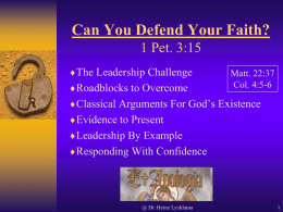 Can You Defend Your Faith? 1 Pet. 3:15 The Leadership Challenge Roadblocks to Overcome  Matt.