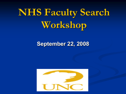 NHS Faculty Search Workshop September 22, 2008 Initiating a Search • Position Authorization Form (PAF)  • Hiring Packet Checklist • Charge to Search Committee  • Search.