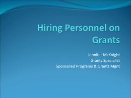 Jennifer McKnight Grants Specialist Sponsored Programs & Grants Mgnt  Follow Human Resources policies on hiring.  Work with HR to see if.