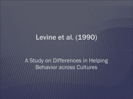Levine et al. (1990) A Study on Differences in Helping Behavior across Cultures.