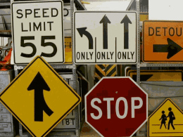 Traffic Signs • The general principle of traffic signs is to make a message known quickly, (70mph) accurately, with minimum reading skills required. •