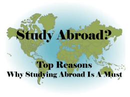 Study Abroad? Top Reasons  Why Studying Abroad Is A Must ~Academic Credit~ • You'll be having an amazing, diverse experience in a different country while earning.