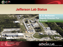 Jefferson Lab Status R. D. McKeown Deputy Director For Science  Hall A collaboration Dec. 16, 2013