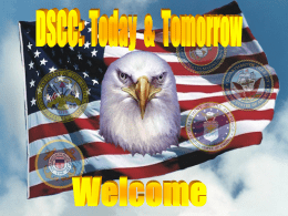 "THE  DEFENSE .SUPPLY CENTER, COLUMBUS  Mr. James McClaugherty, Deputy Commander, DSCC ""DSCC Today & Tommorow"" Agenda   DSCC Today  Structure Of Inventory Control Point  • DSCC Tomorrow  Improving."