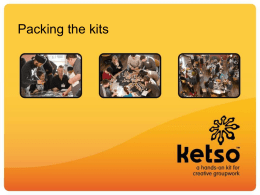 Packing the kits Packing a Ketso after a workshop: • Move the centrepiece to the side so you can fold the felt •