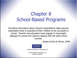 Chapter 8 School-Based Programs Providing information about school's expectations helps parents understand what is expected of their children to be successful in school.