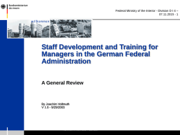 Federal Ministry of the Interior - Division D I 4 – 07.11.2015 - 1  Staff Development and Training for Managers in the German.
