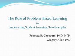 The Role of Problem-Based Learning in Empowering Student Learning: Two Examples Rebecca R.