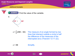 Angle Measures and Segment Lengths LESSON 12-4  Additional Examples  Find the value of the variable. a. 2  HELP  x = (268 – 92)  The measure of an angle.