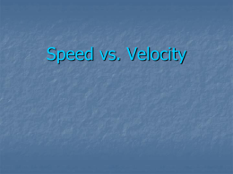 Speed vs. Velocity Reviewing Key Concepts pg. 347  1a. What is speed? Speed is distance traveled per unit time. b.