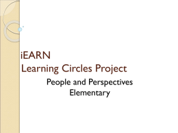 iEARN Learning Circles Project People and Perspectives Elementary Project Title: Preserving Historical Monuments in Lahore.