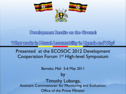 Development Results on the Ground: What works in Mutual Accountability in Uganda and Why?  Presented at the ECOSOC 2012 Development Cooperation Forum 1st.
