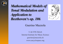 Mathematical Models of Tonal Modulation and Application to Beethoven's op. 106 Guerino Mazzola U & ETH Zürich Internet Institute for Music Science guerino@mazzola.ch www.encyclospace.org.