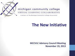 The New Initiative  MCCVLC Advisory Council Meeting November 19, 2013 The MCCVLC Next Generation Task Force: Assumptions revealed: • The current model is built for.