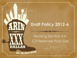 Draft Policy 2012-6 Revising Section 4.4 C/I Reserved Pool Size 2012-6 - History 1.