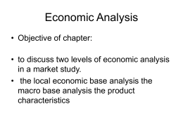 Economic Analysis • Objective of chapter: • to discuss two levels of economic analysis in a market study. • the local economic base analysis.