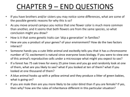 CHAPTER 9 – END QUESTIONS • •  • •  •  •  • •  If you have brothers and/or sisters you may notice some differences, what are some of the possible.