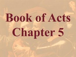 Book of Acts Chapter 5 Barnabas At the end of chapter 4 we were introduced to a man by the name of Barnabas.