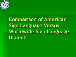 Comparison of American Sign Language Versus Worldwide Sign Language Dialects Introduction  Title: Comparison of American Sign Language Versus Worldwide Sign Language Dialects  Target Audience: Adults in the.