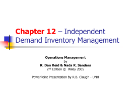 Chapter 12 – Independent Demand Inventory Management Operations Management by R. Dan Reid & Nada R.