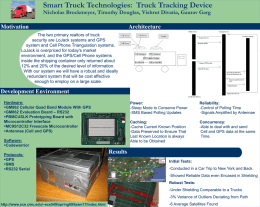 Smart Truck Technologies: Truck Tracking Device Nicholas Brockmeyer, Timothy Douglas, Vishrut Divatia, Gaurav Garg  Motivation  Architecture  The two primary realtors of truck security are LoJack.