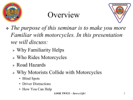 Overview   The purpose of this seminar is to make you more Familiar with motorcycles.