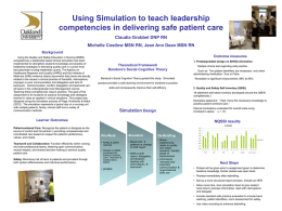 Using Simulation to teach leadership competencies in delivering safe patient care Claudia Grobbel DNP RN Michelle Costlow MSN RN, Jean Ann Dean MSN.