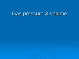 Gas pressure & volume p X V = Constant   For example, suppose we have a theoretical gas confined in a jar with.