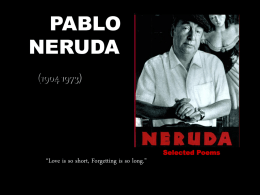 "PABLO NERUDA (1904 1973)  Selected Poems  ""Love is so short, Forgetting is so long."""