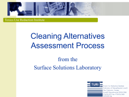 Toxics Use Reduction Institute  Cleaning Alternatives Assessment Process from the Surface Solutions Laboratory What Has SSL Done • As a technical assistance provider for over 10
