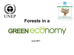 Forests in a  June 2011 What is a Green Economy? A Green Economy is one that results in increased human well-being and social equity,