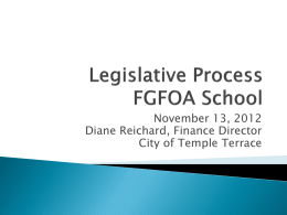 November 13, 2012 Diane Reichard, Finance Director City of Temple Terrace Resources  Legislative Policies  Legislative Session Calendar  How a Bill Becomes law 