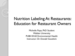 Nutrition Labeling At Restaurants: Education for Restaurant Owners Michelle Popa, PhD Student Walden University PUBH 8165 Environmental Health Instructor: Dr.