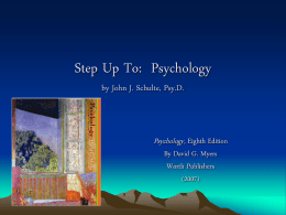 Step Up To: Psychology by John J. Schulte, Psy.D.  Psychology, Eighth Edition By David G.